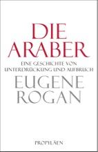 Eugene Rogan: Die Araber