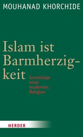 Mouhanad Khorchide: Islam ist Barmherzigkeit