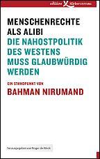 Bahman Nirumand: Menschenrechte als Alibi